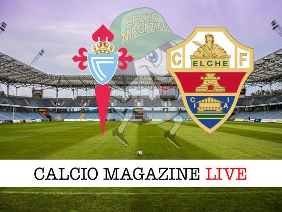 La Liga, Celta Vigo –Elche: diretta live tv e risultato