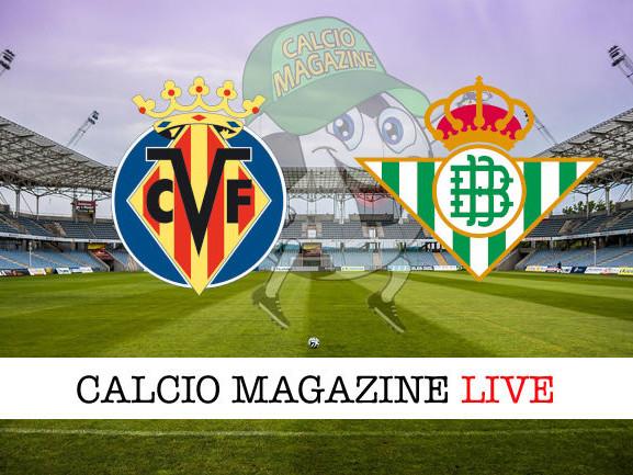 Villarreal – Real Betis 1-2: diretta live, risultato in tempo reale