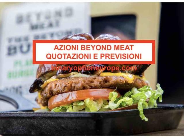 Come comprare Azioni Beyond Meat quotazioni e previsioni [2019]