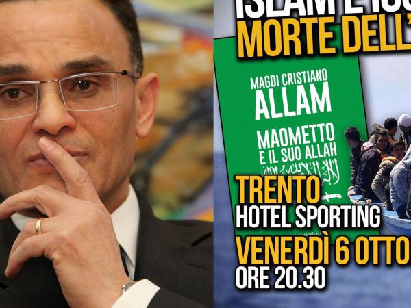 «Ius Soli e Islam, la morte dell'Italia»: Magdi Allam venerdì 6 ottobre all'Hotel Sporting di Trento.