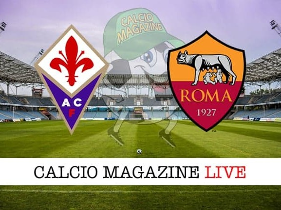 Fiorentina – Roma: cronaca diretta live, risultato in tempo reale