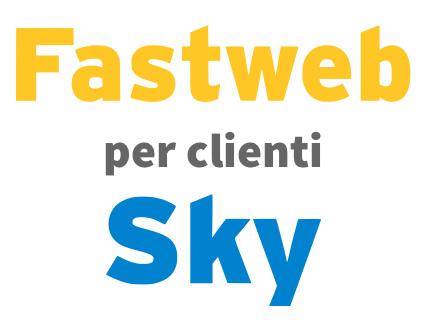Offerte Fastweb se sei già cliente Sky
