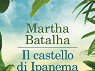 """""""Il castello di Ipanema"""": il ritorno (con autogol) di Martha Batalha"""