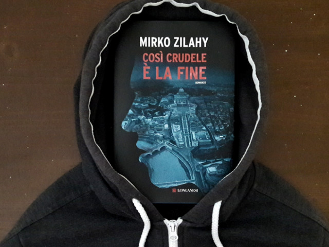 Recensione: Così crudele è la fine, di Mirko Zilahy