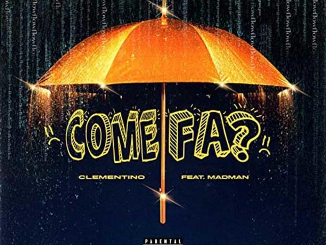 Clementino – Come Fa? feat. MadMan: audio e testo del nuovo singolo