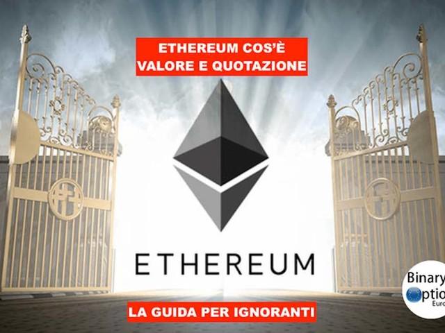 Cambio Ethereum Euro:cos'è prezzo valore e quotazione di trading