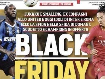 """Roma e Milan chiudono le porte ai giornalisti del Corriere dello Sport per il titolo """"Black Friday"""""""