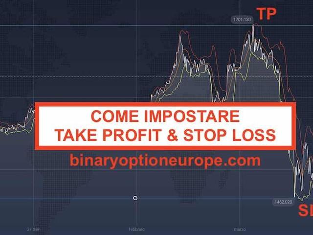 Come impostare Take Profit e Stop Loss:significato [Guida 2021]