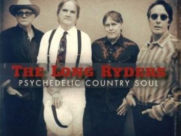 Gran Disco Ma…Non Potevano Pensarci Un Po' Prima? The Long Ryders – Psychedelic Country Soul