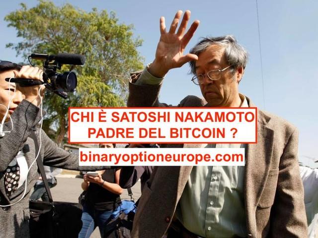 Chi è Satoshi Nakamoto Bitcoin padre delle criptovalute? Attenzione!