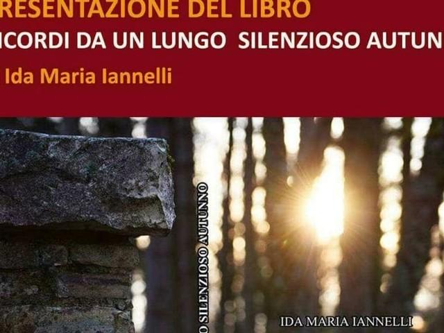 """""""Ricordi da un lungo silenzioso autunno"""": Ida Maria Iannelli presenta il suo romanzo"""