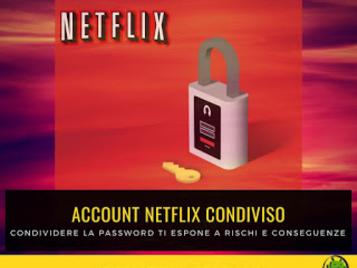 Può Netflix bloccare gli account condivisi?
