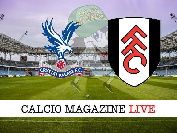 Crystal Palace – Fulham: dove vedere la diretta live e risultato