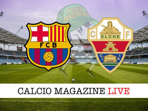 Liga, Barcellona – Elche: dove vedere la diretta live e risultato