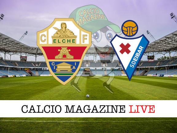 Elche – Eibar: dove vedere la diretta live e risultato
