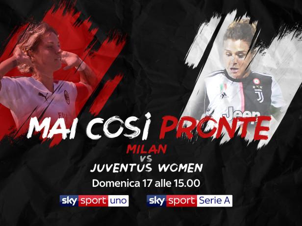 Serie A femminile, 6^ giornata. Domenica il big match Milan-Juve: live su Sky Sport