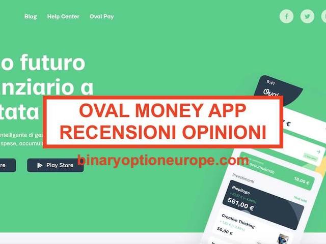 Oval Money recensioni opinioni App [2020] investimenti e costi