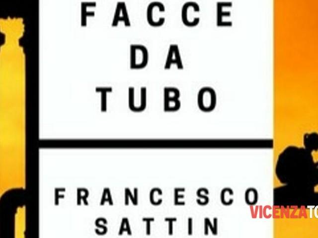 """Presentazione del libro """" Facce da Tubo """" di Francesco Sattin"""