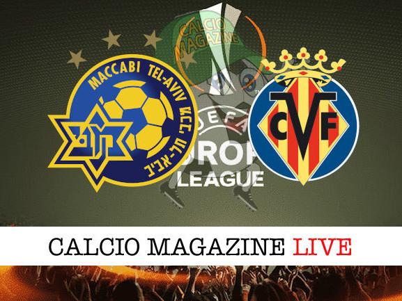 Maccabi Tel Aviv – Villarreal: diretta live, risultato in tempo reale
