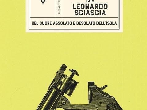 """#Sciascia100 - """"In Sicilia con Leonardo Sciascia"""", spunti per una passeggiata metaforica"""
