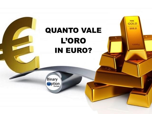 Quanto vale l'oro in euro al grammo? E dollaro-oncia? Quotazione