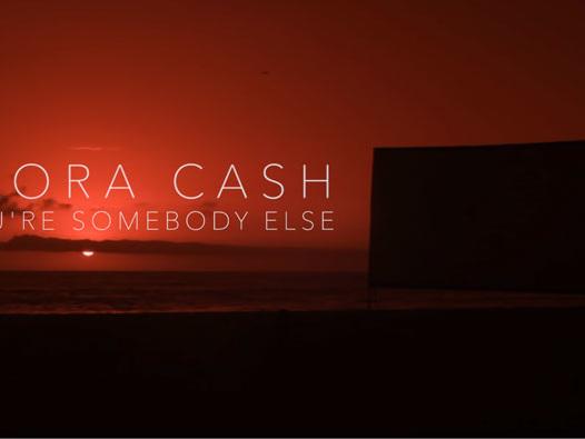 Flora Cash – You're Somebody Else: audio, video, testo, traduzione e remixes della canzone