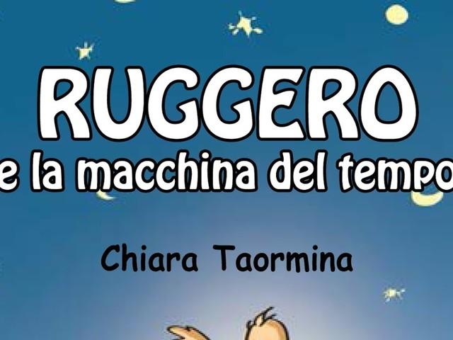 """C. Taormina, """"Ruggero e la macchina del tempo"""""""