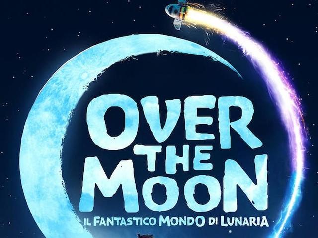 OVER THE MOON - IL FANTASTICO MONDO DI LUNARIA