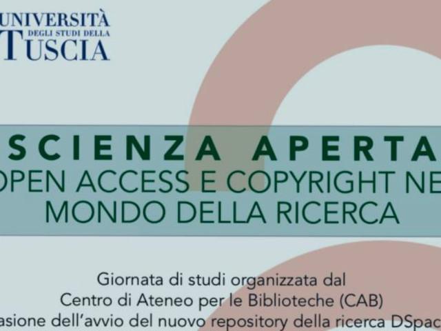Scienza aperta: Open Access e copyright nel mondo della ricerca (giornata di studi dell'Università della Tuscia)