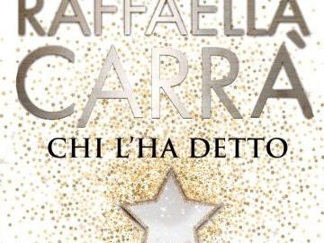 Raffaella Carrà: Chi l'ha detto, il nuovo singolo dal 16 novembre