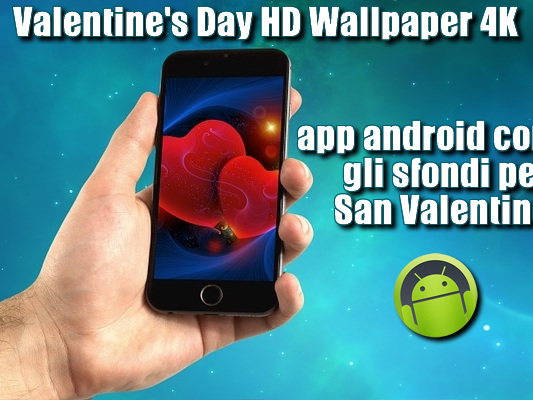 Valentine's Day HD Wallpaper 4K | app android con gli sfondi per San Valentino - Web Apps Magazine