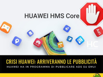 Huawei vuole lanciare la pubblicità e gli annunci ads sulla EMUI