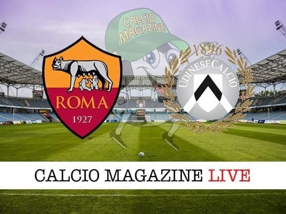 Roma – Udinese: cronaca diretta live, risultato in tempo reale
