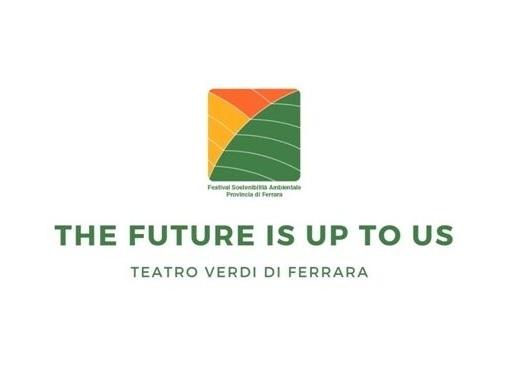 Ferrara, si chiude il sipario sul Festival della sostenibilità ambientale: ecco l'appuntamento finale