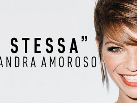 Testo e audio La Stessa di Alessandra Amoroso, il nuovo singolo a sorpresa prima dell'album
