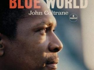 Un'Altra Gemma Dagli Archivi Di Uno Dei Più Grandi Jazzisti Di Sempre. John Coltrane – Blue World