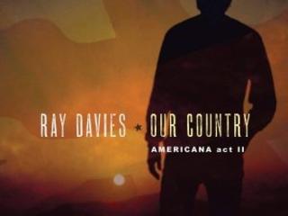 Un Secondo Capitolo Degno Del Primo. Ray Davies – Our Country: Americana Act II