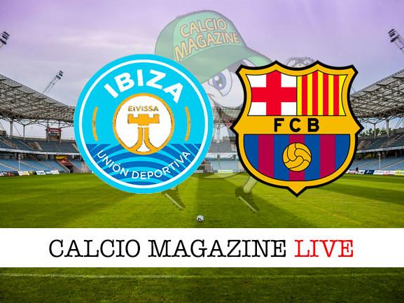 Diretta UD Ibiza-Eivissa – Barcellona: risultato in tempo reale, tabellino
