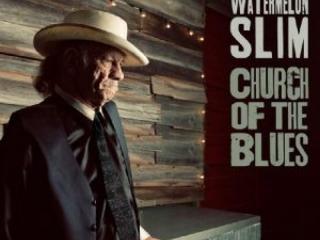 L'Uomo Delle Angurie Torna A Predicare Il Blues Come Lui Sa. Watermelon Slim – Church Of The Blues