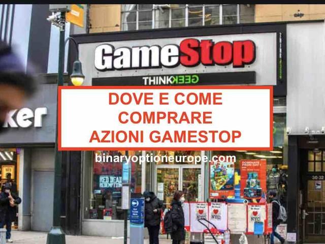 Dove e come comprare azioni GameStop [2021] Previsioni e Short Squeeze