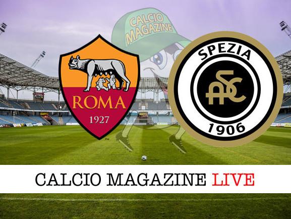 Roma – Spezia: cronaca diretta live, risultato in tempo reale