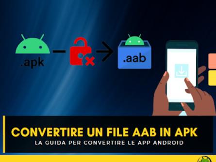 [Guida] Come convertire un file AAB in APK? Segui questi passi