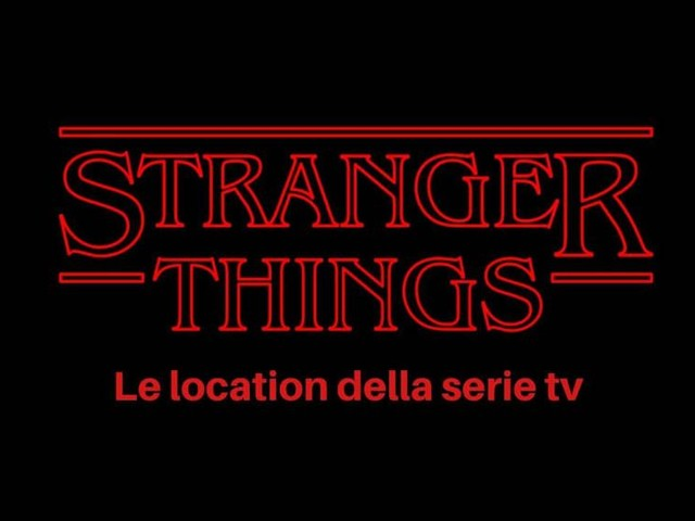Stranger Things: le location della serie tv
