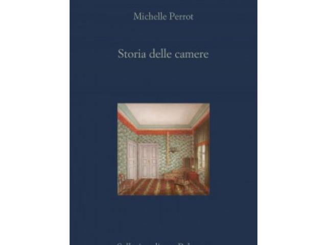 """Lo spazio della politica, della letteratura e della società: """"Storia delle camere"""" di Michelle Perrot"""