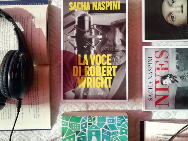 Recensione: La voce di Robert Wright, di Sacha Naspini