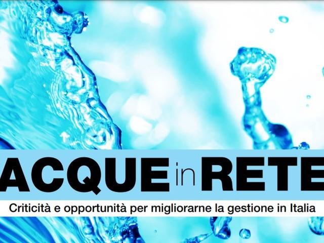 Acque in rete: problemi e opportunità per migliorarne la gestione idrica in Italia