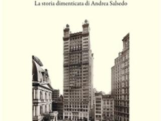 """""""New York, 15 Park Row"""", la storia dimenticata dell'anarchico pantesco Andrea Salsedo nel libro di Salvatore Bongiorno"""