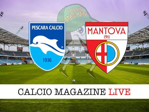 Pescara – Mantova: cronaca diretta live, risultato in tempo reale