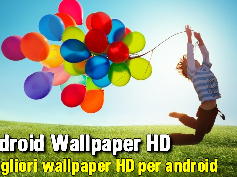 Android Wallpaper HD | i migliori wallpaper HD per android - Web Apps Magazine