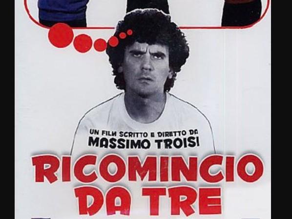 Ricomincio da Tre, Massimo Troisi e il suo primo capolavoro: le frasi famose e la storia